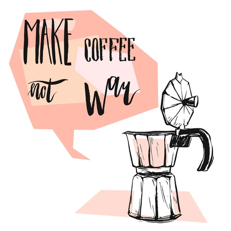 Hand made vector abstract graphic illustration with geyser coffee maker,speech bubble with modern calligraphy phase Make coffee not war.Peaceful concept.Design for poster,print,cards template. 向量圖像