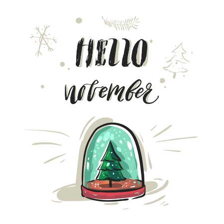 Hand drawn vector abstract greeting card or print with handwritten modern lettering phase hello november and glass snow globe with Christmas tree isolated on white background