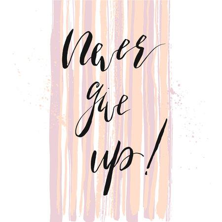 Inspirational quote Gib niemals auf. Handschriftliche Kalligraphie. Pinsel gemalt Buchstaben auf Aquarell abstrakt gestrichenen Hintergrund. Vektor-illustration Vektorgrafik