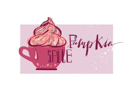 Hand drawn vector illustration with hot pumpkin spice drink and handwritten lettering. Illustration