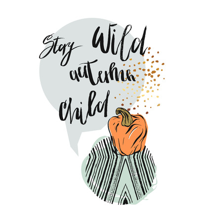 Hand drawn vector abstract textured card template with pumpkin and modern ink lettering phase Stay wild autumn child in gray and orange colors isolated on white background.Autumn illustration.