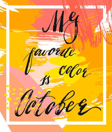 Hand drawn vector abstract textured autumn illustration with handwritten modern ink lettering phase.