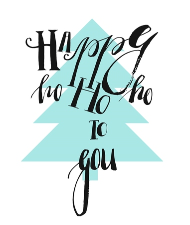 Hand drawn vector abstract geometric minimalistic christmas decoration pattern with handwritten modern ink lettering phase Happy ho ho ho to you in blue christmas tree.