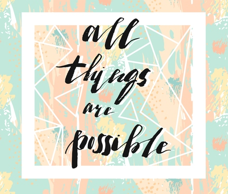 Hand drawn vector abstract artistic posted design with handwritten modern ink lettering phase All things are possible in pastel colors.Motivational typography.Home decor sign. 版權商用圖片