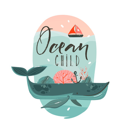 Hand drawn vector abstract cartoon summer time graphic illustrations art template print badge background with beauty whale in ocean waves,sail and Ocean Child quote isolated on white background