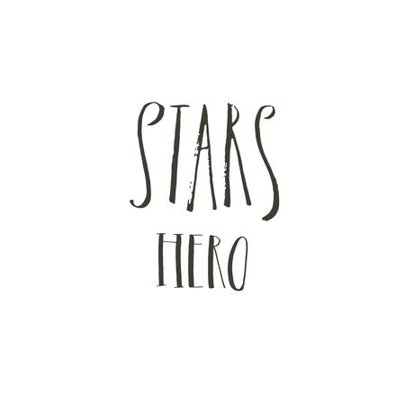 Hand drawn vector abstract graphic ink creative modern handwritten calligraphy lettering phase Stars Hero isolated on white background Ilustração