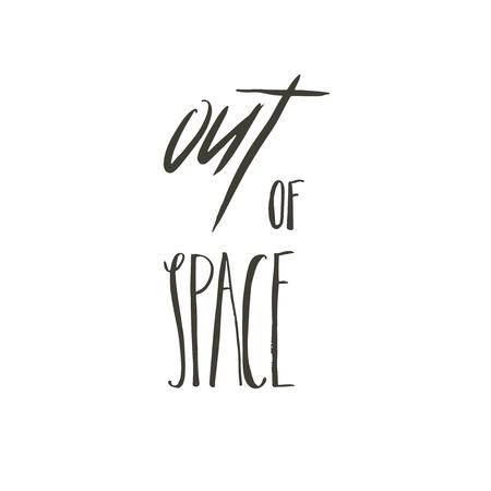 Hand drawn vector abstract graphic creative modern handwritten calligraphy lettering phase Out of Space isolated on white background.