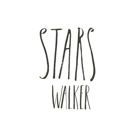 Hand drawn vector abstract graphic ink creative modern handwritten calligraphy lettering phase Stars Walker isolated on white background. Illustration