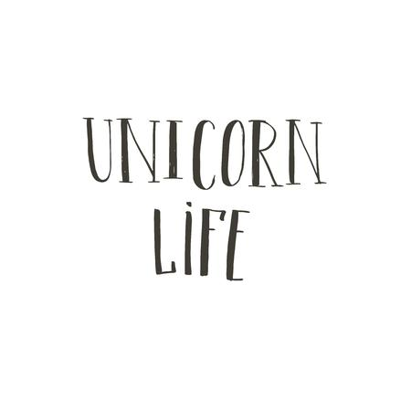 Hand drawn vector abstract graphic ink creative modern handwritten calligraphy lettering phase Unicorn Life isolated on white background.