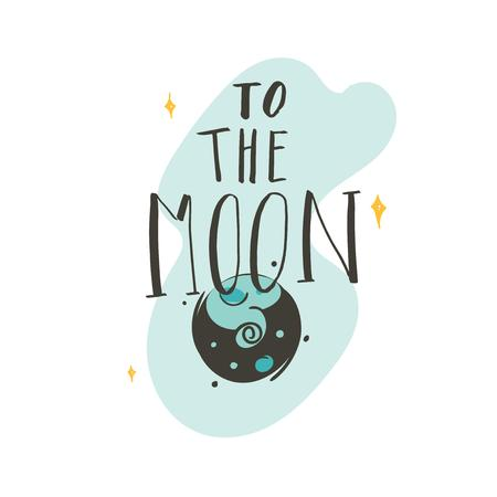 Hand drawn vector abstract graphic creative handwritten calligraphy phase To the Moon with cartoon illustrations isolated on white background.