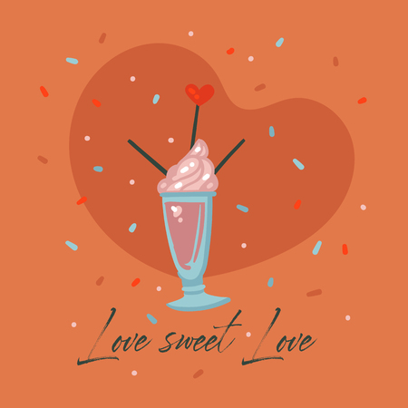 Hand drawn vector abstract cartoon modern graphic Happy Valentines day concept illustrations card with sweet milkshake cocktail and Love sweet Love text isolated on color background.