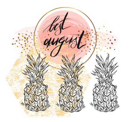 Hand drawn vector textured card template with pineapples,gold glitter and handwritten ink phase Best august in pastel colors isolated on white background.Summer mood Ilustracja