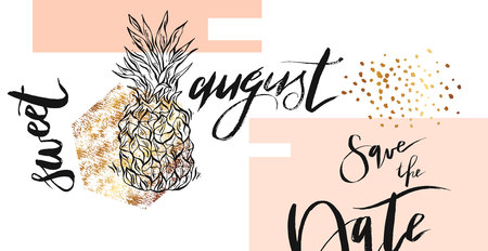 Hand drawn abstract unusual elegant template card in pastel color with gold glitter,pineapple and handwritten lettering Sweet august for Save the Day.Design for wedding,marriage,bridal,party,birthday