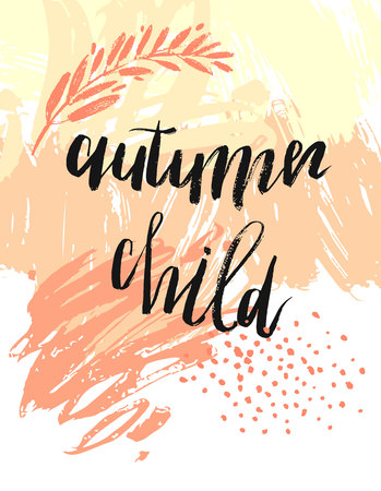 Hand drawn vector textured card template in orange colors with Autumn child phase handwritten ink lettering on white background.Autumn leaves abstract background.