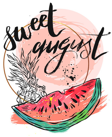 Vector illustration card with inscription Sweet august with sliced watermelon and pineapple.Calligraphic handwritten quote on white isolated background.
