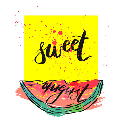 Vector illustration card with inscription Sweet august with sliced watermelon on yellow square with splash.Calligraphic handwritten quote on white isolated background.