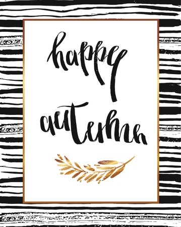 Hand drawn vector card template with handwritten ink quote Happy Autumn