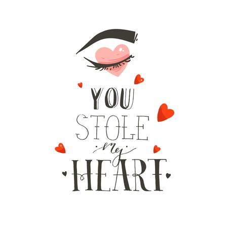 Hand drawn vector abstract modern cartoon Happy Valentines day concept illustrations card with cute girl eye and handwritten modern ink calligraphy text You stole my heart isolated on white background.