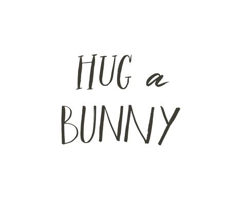 Hand drawn vector abstract graphic scandinavian Happy Easter cute greeting card template with Hug a bunny calligraphy lettering phases text isolated on white background.