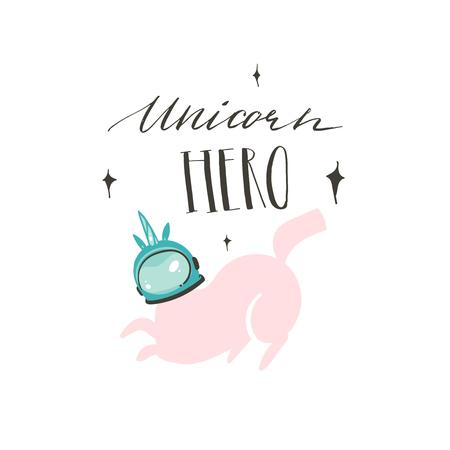 Hand drawn vector abstract graphic creative cartoon illustrations poster or print with unicorn astronaut,stars and Unicorn Hero modern handwritten calligraphy quote isolated on white background
