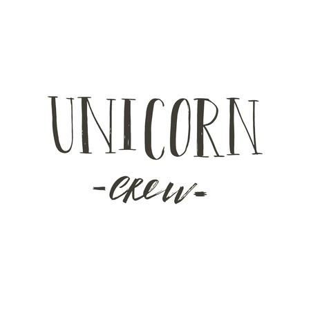 Hand drawn vector abstract graphic creative modern handwritten calligraphy lettering phase Unicorn Crew isolated on white background