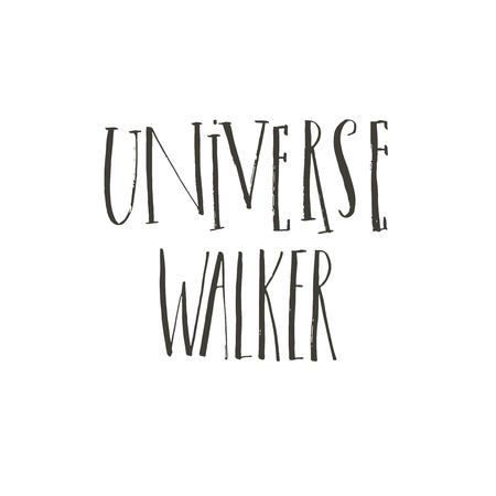 Hand drawn vector abstract graphic creative modern handwritten calligraphy lettering phase Universe walker isolated on white background Banque d'images - 117257486