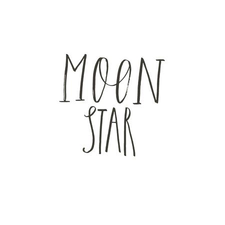 Hand drawn vector abstract graphic ink creative modern handwritten calligraphy lettering phase Moon Star isolated on white background. Ilustracja