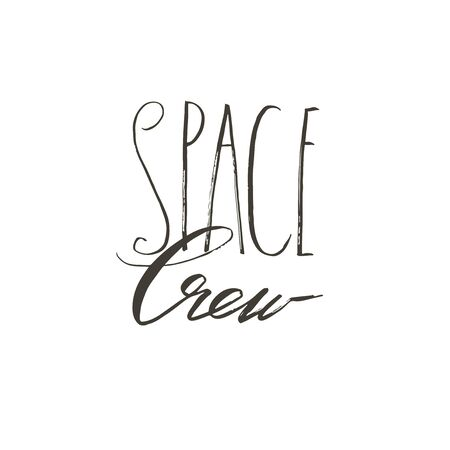 Hand drawn abstract graphic creative modern handwritten calligraphy lettering phase Space Crew isolated on white background