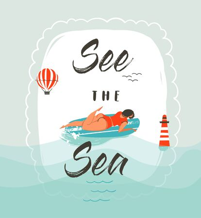 Hand drawn vector abstract cartoon summer time fun illustration with swimming girl on surfboard and modern typography quote See the sea isolated on white background. Çizim