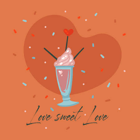 Hand drawn vector abstract cartoon modern graphic Happy Valentines day concept illustrations card with sweet milkshake cocktail and Love sweet Love text isolated on color background