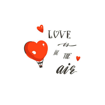 Hand drawn vector abstract modern cartoon Happy Valentines day concept illustrations card with hot air balloons and handwritten modern calligraphy text Love is in the air isolated on white background