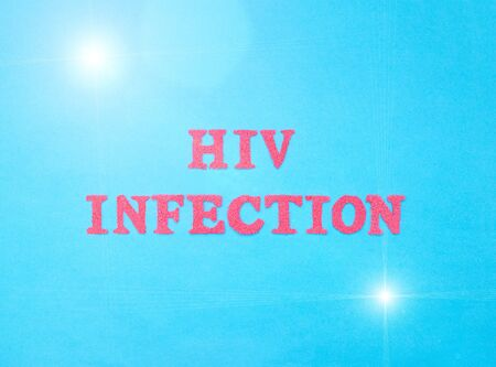 The word HIV infection in red letters on a blue background. The concept of infection through blood and sexual contact, treatment for HIV