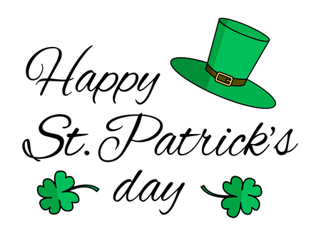 Saint Patrick s day greeting card with green hat and green Cloverleaf and Calligraphy Lettering text happy saint patricks day simple flat vector eps10 illustration.