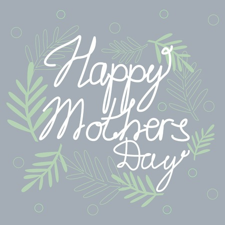 Celebration Mothers Day Text with Leaves on Grey Background Cute Greeting Card Vector Illustration