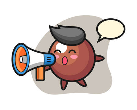 Chocolate ball cartoon holding a megaphone, cute style mascot character for t shirt, sticker design, logo element Ilustração