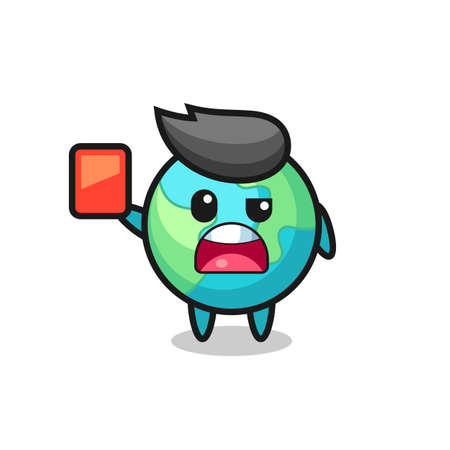earth cute mascot as referee giving a red card , cute style design for t shirt, sticker, logo element