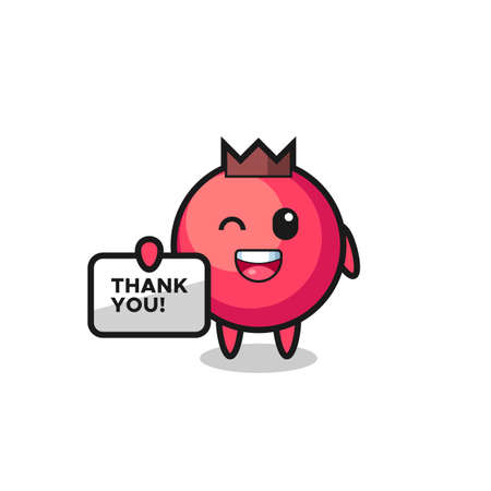 the mascot of the cranberry holding a banner that says thank you , cute style design for t shirt, sticker, logo element