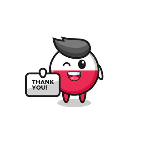 the mascot of the poland flag badge holding a banner that says thank you , cute style design for t shirt, sticker, element Vector Illustration