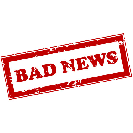 bad news: Red stamp with bad news