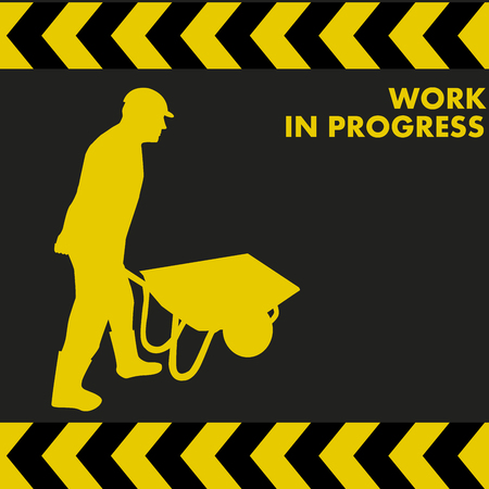 carries: WORK IN PROGRESS sign with construction worker silhouette carries a wheelbarrow