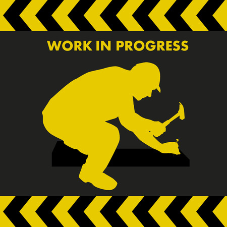 WORK IN PROGRESS sign with worker silhouette with hammer and nail Vectores
