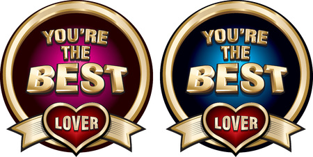 Set of vector funny gold shiny badges You Are The Best Lover. Illustration