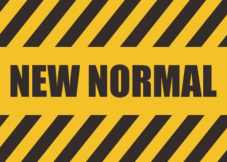 New normal Text. Warning Sign. Black Yellow Caution Sign. New normal lifestye concept. After Outbreak . After the Coronavirus or Covid-19 causing the way of life of humans to change to new normal.