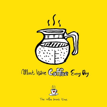 Cafe poster, hot coffee with the text must have coffee everyday illustration - vector Illustration