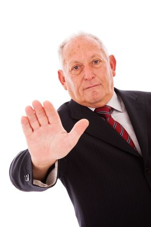 older businessman telling you to stop (isolated on white) Stock Photo - 6562170