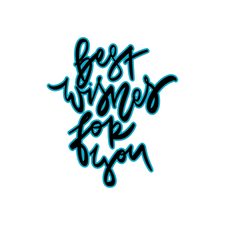 Best wishes for you. Hand drawn holiday lettering. Vector illustration.