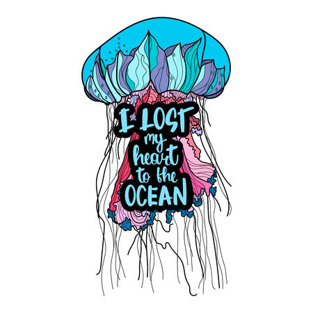 Jellyfish illustration with hand drawn quote I lost my heart to the ocean.