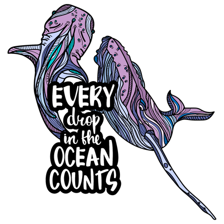 Whales illustration with hand drawn calligraphy. Text - every drop in the ocean counts Illustration