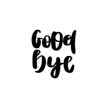 Good bye. Handwritten black text isolated on white background. Vector design.