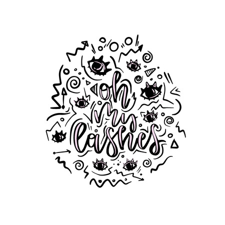 Hand drawn lettering quote - oh my lashes. Vector illustration for print and web projects, cards, posters, logos, products packaging.